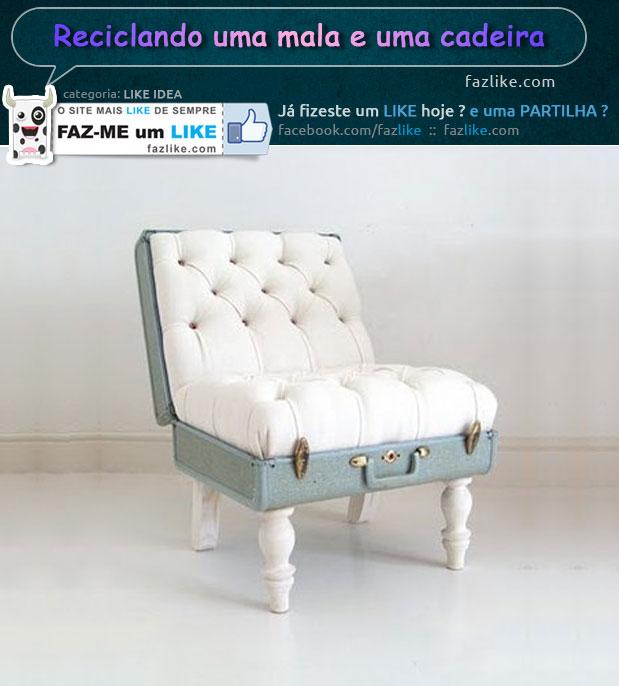 Reciclando uma mala e uma cadeira