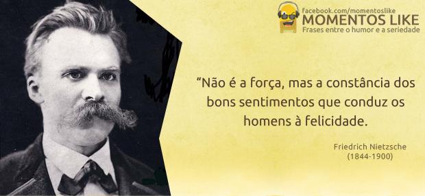 Frase de Nietzsche - Felicidade