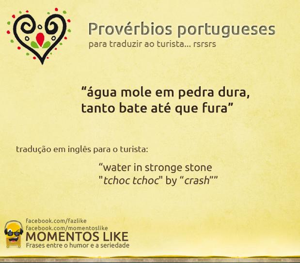 Proverbios - água mole em pedra dura