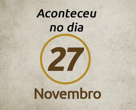 Aconteceu-no-dia-27-de-Novembro